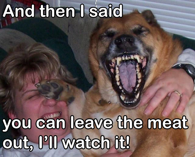 And then I said you can leave the meat out I'll watch it